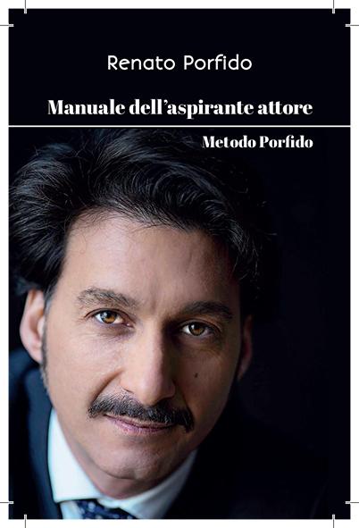 Il Manuale dell'aspirante attore Metodo Porfido